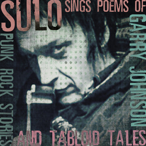 Sulo 'Sings The Poems Of Garry Johnson: Punk Rock Stories & Tabloid Tales' - Cargo Records UK