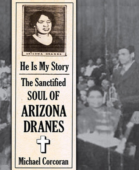 Arizona Dranes 'He Is My Story : The Sanctified Soul of Arizona Dranes' - Cargo Records UK