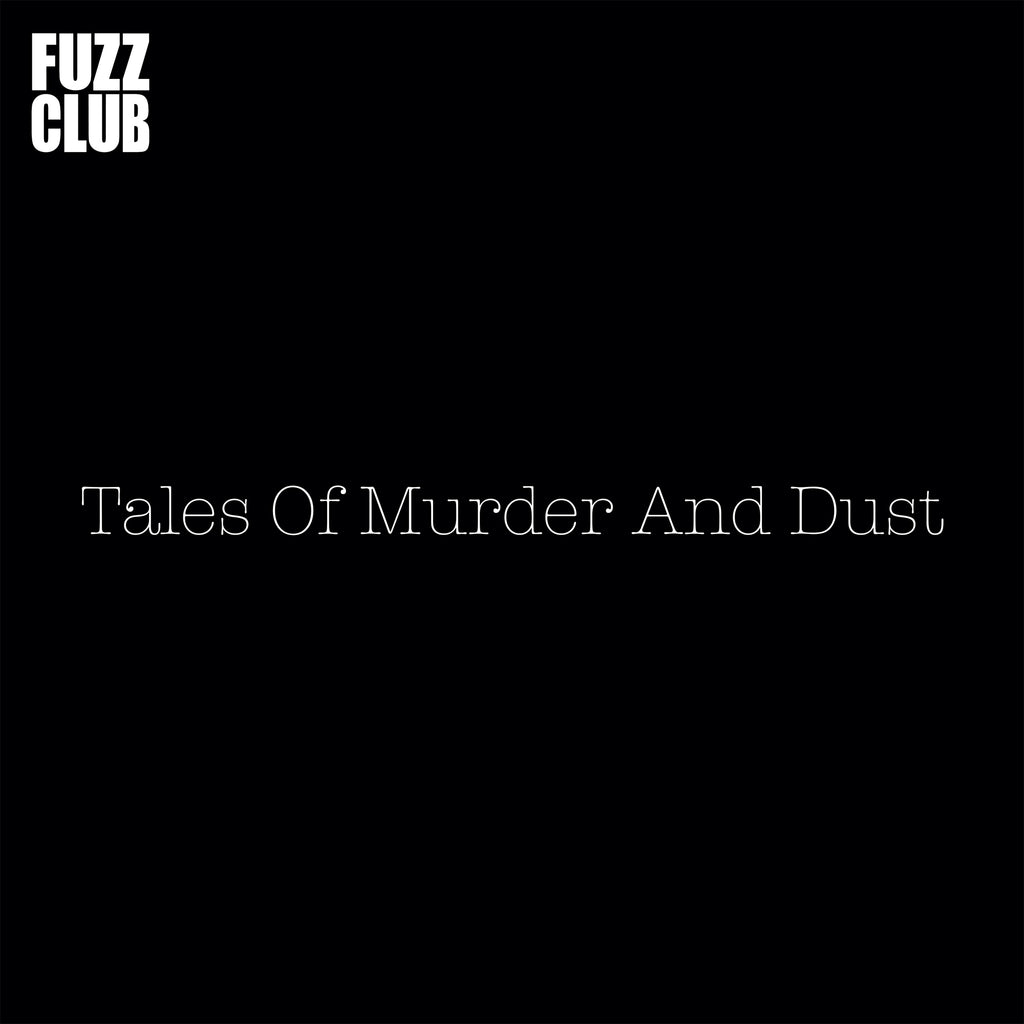 Tales Of Murder And Dust 'Fuzz Club Session' PRE-ORDER - Cargo Records UK