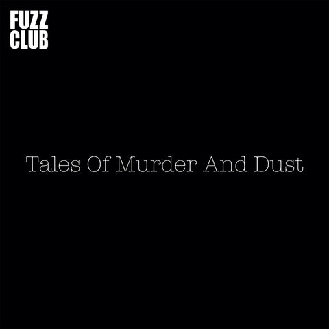 Tales Of Murder And Dust 'Fuzz Club Session' PRE-ORDER