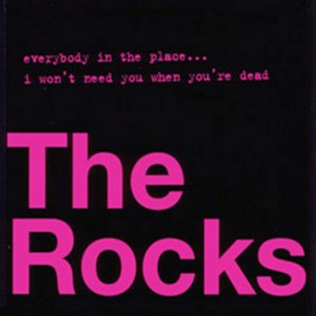 The Rocks 'Everybody In The Place' / 'I Won't Need You When You're Dead' - Cargo Records UK