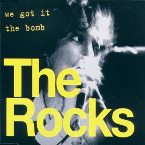 The Rocks 'We Got It' / 'The Bomb' - Cargo Records UK