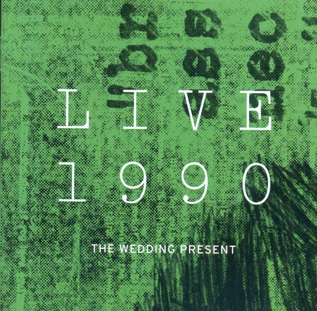 The Wedding Present 'Live 1990' - Cargo Records UK