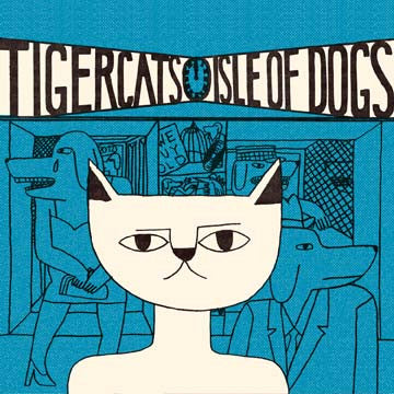 Tigercats 'Isle Of Dogs' - Cargo Records UK