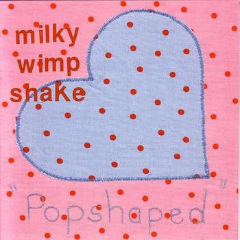 Milky Wimpshake 'Tried And Tested Formula' - Cargo Records UK