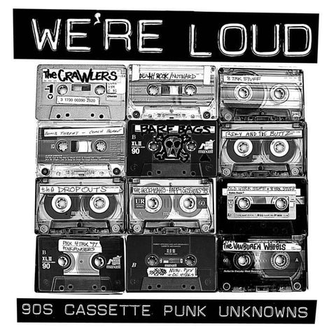 Various Artists 'WE'RE LOUD (90s Cassette Punk Unknowns)' - Cargo Records UK