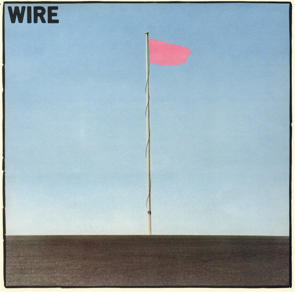 Wire 'Pink Flag' PRE-ORDER