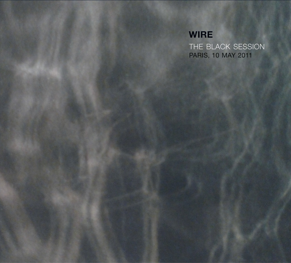 Wire ‎'The Black Session (Paris, 10 May 2011)' - Cargo Records UK
