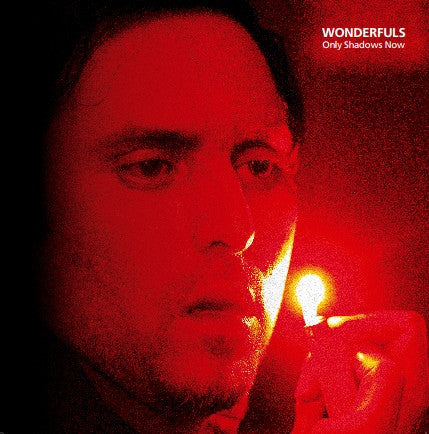 Wonderfuls 'Only Shadows Now' - Cargo Records UK