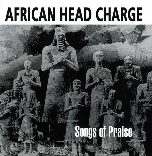 African Head Charge ‎'Songs Of Praise' - Cargo Records UK