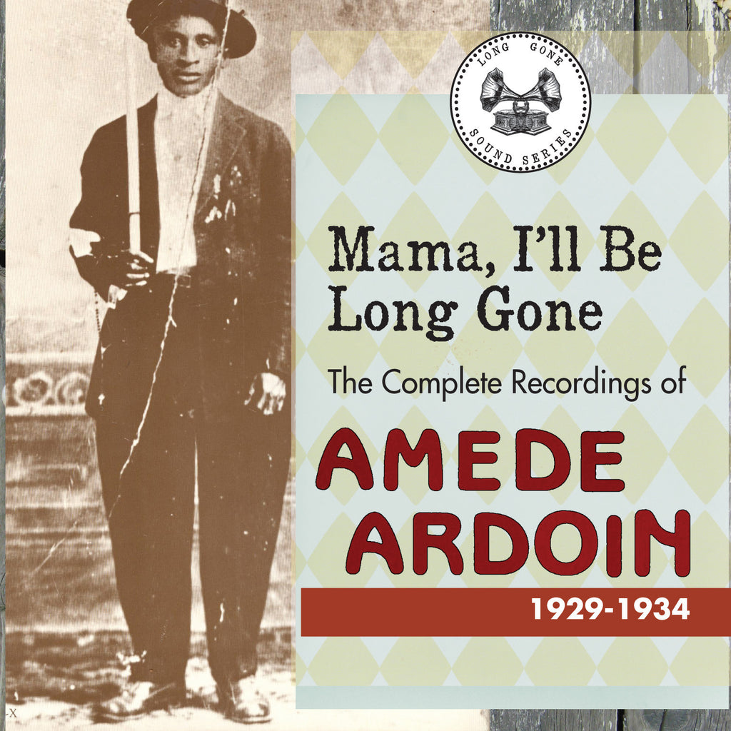 Amede Ardoin 'Mama, I'll Be Long Gone: The Complete Recordings Of Amede Ardoin 1929-1934' - Cargo Records UK