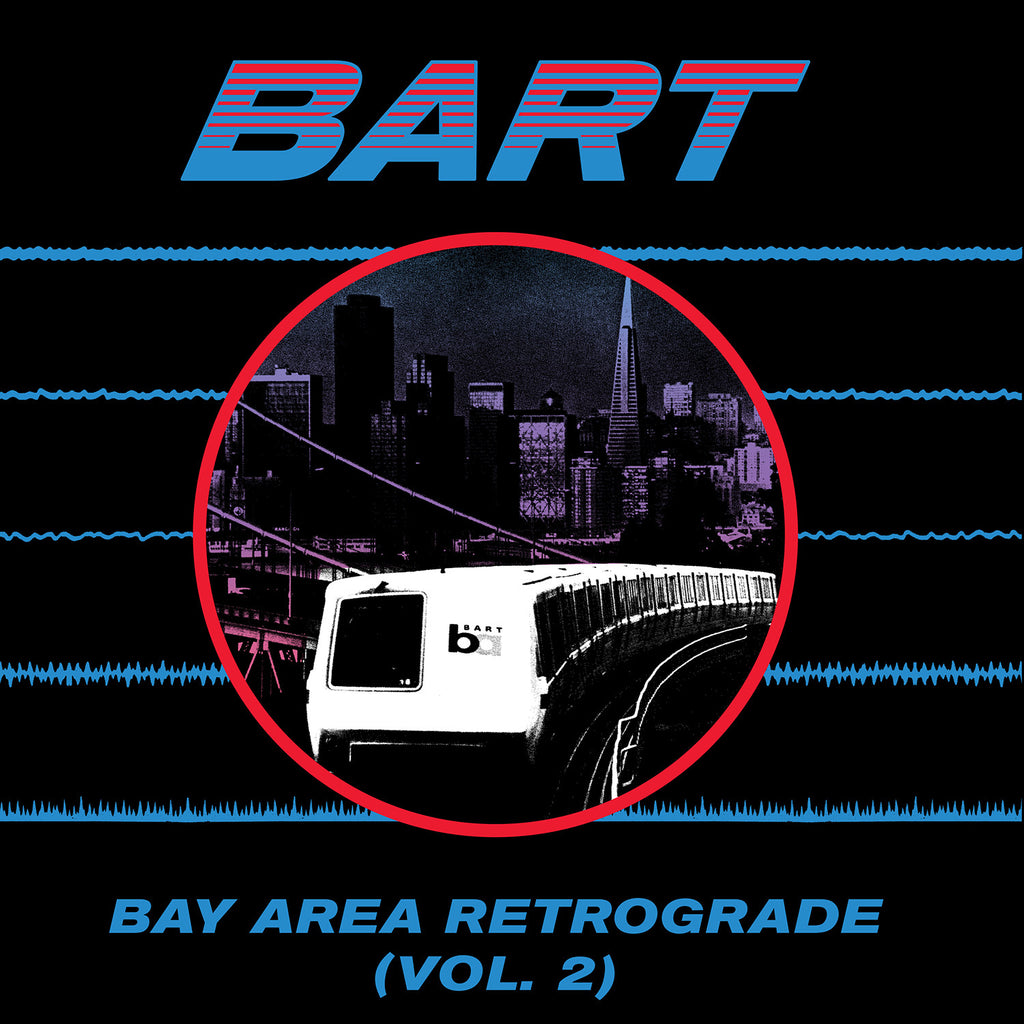 Various Artists 'Bay Area Retrograde (BART) Vol. 2' - Cargo Records UK