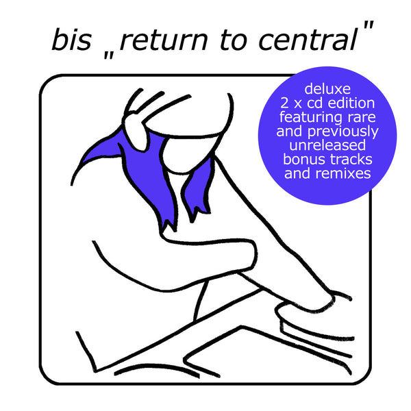 bis 'Return To Central (Deluxe)' - Cargo Records UK