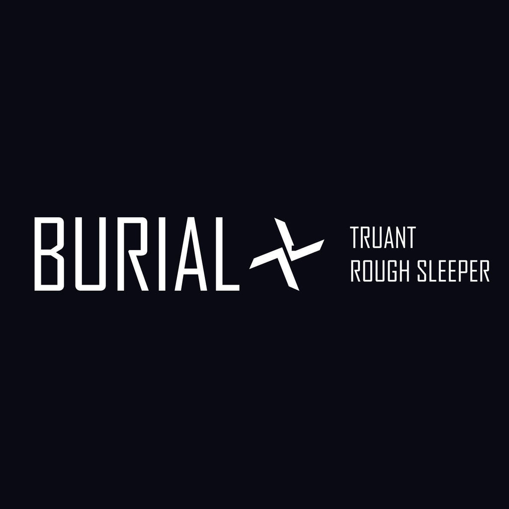 Burial 'Truant / Rough Sleeper' - Cargo Records UK