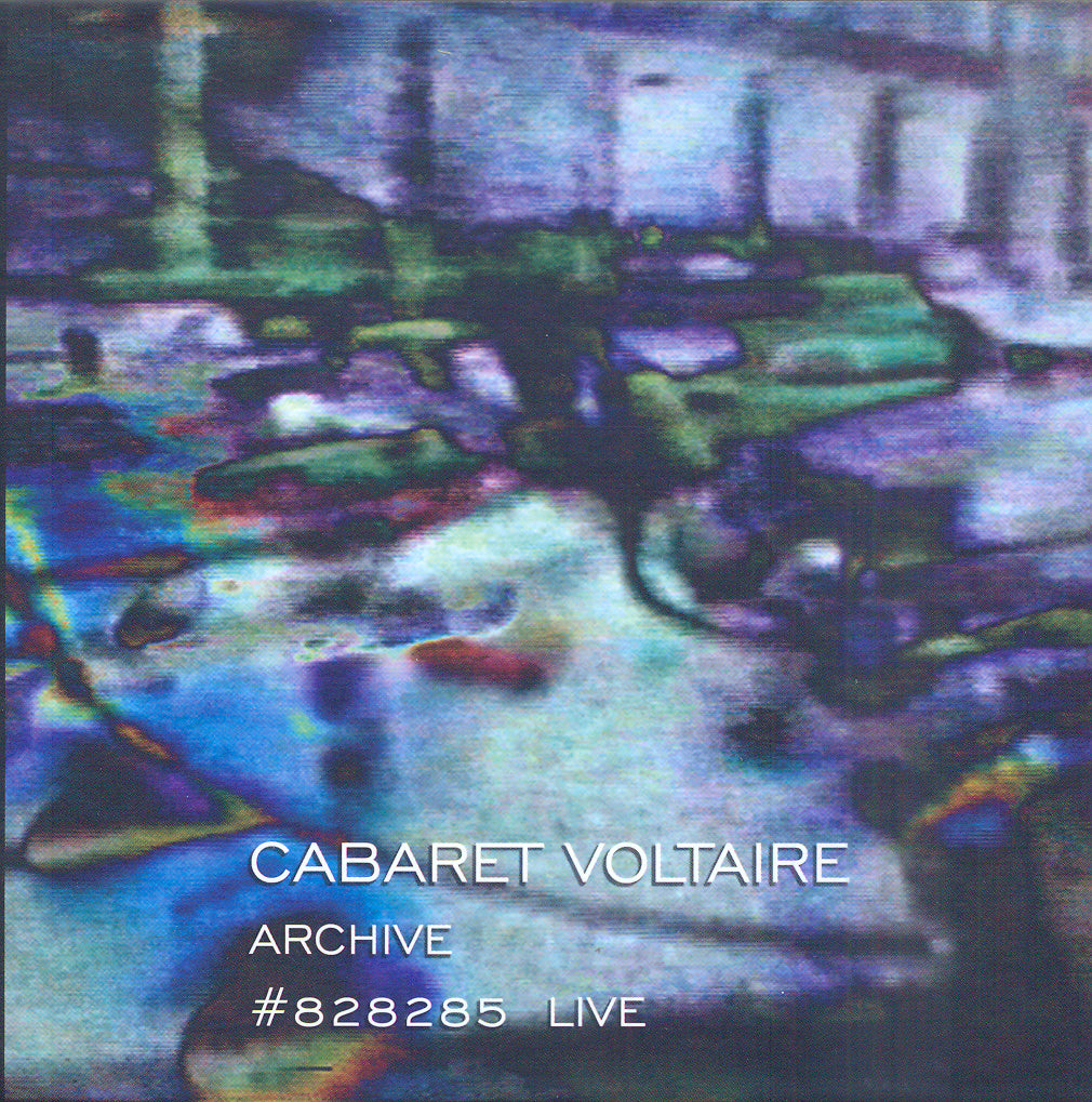 Cabaret Voltaire 'Archive #828285 Live' - Cargo Records UK