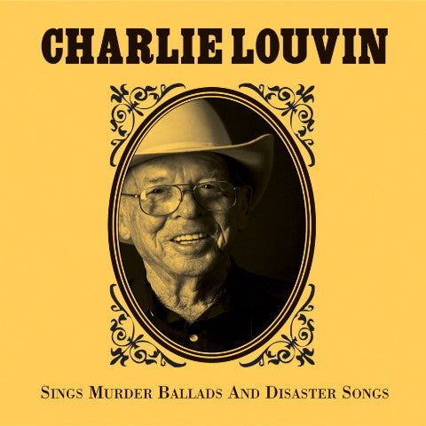 Charlie Louvin 'Sings Murder Ballads And Disaster Songs' - Cargo Records UK