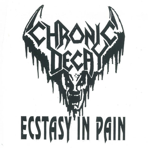 Chronic Decay 'Ecstasy in Pain'