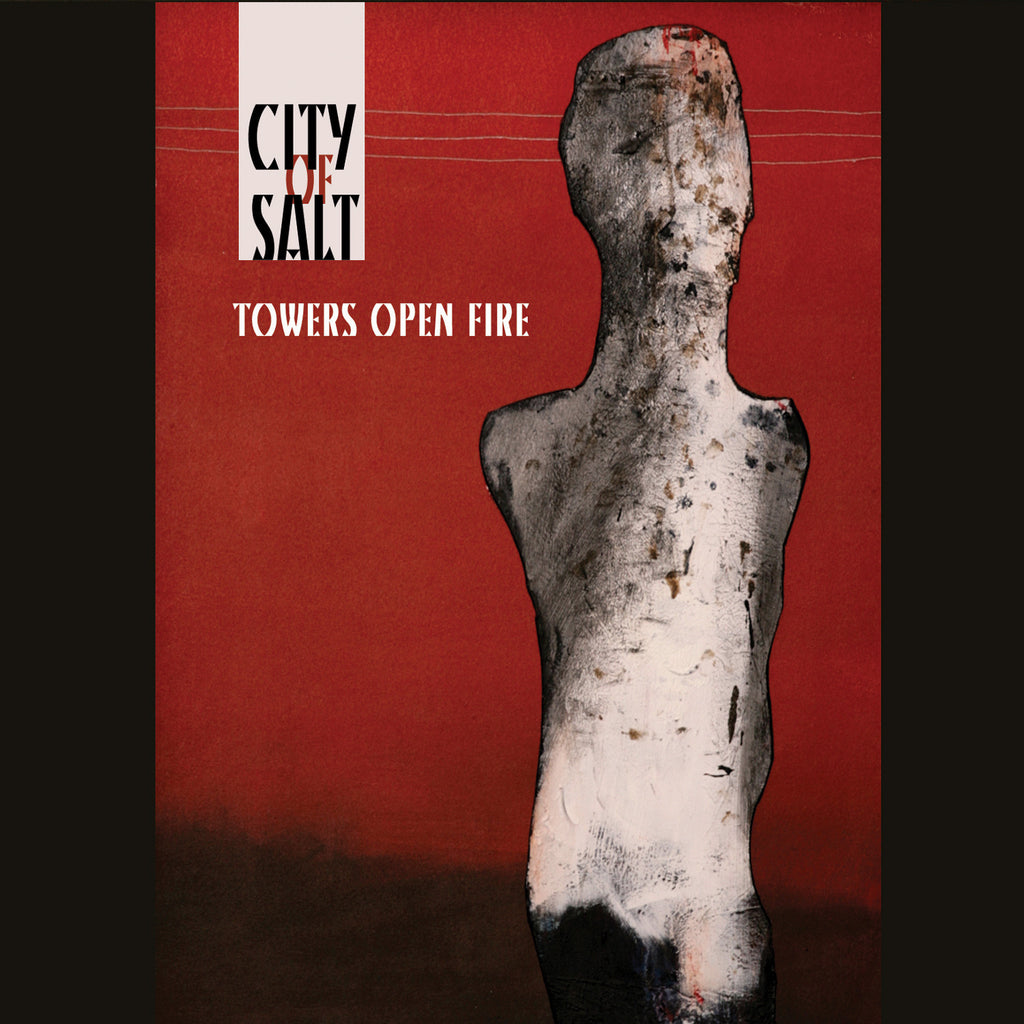 City Of Salt 'Towers Open Fire' - Cargo Records UK