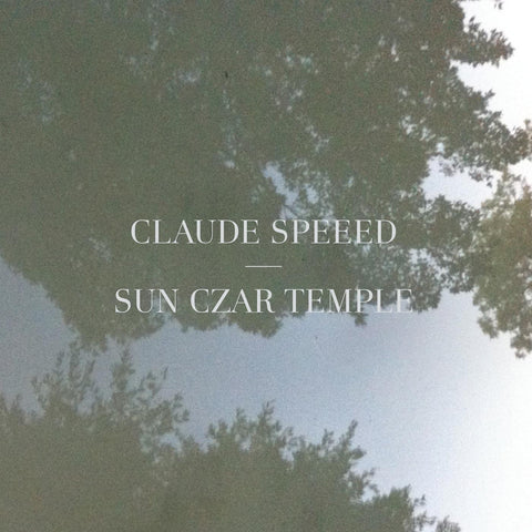 Claude Speeed 'Sun Czar Temple' - Cargo Records UK