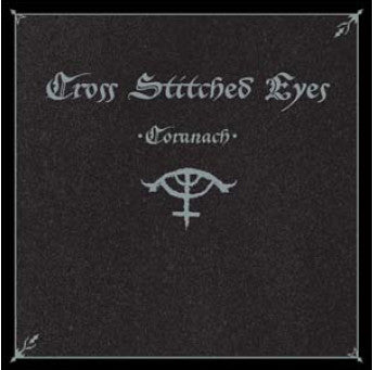 Cross Stitched Eyes 'Coranach' - Cargo Records UK