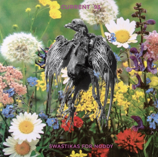 Current 93 'Swastikas For Noddy / Crooked Crosses For The Nodding God' - Cargo Records UK