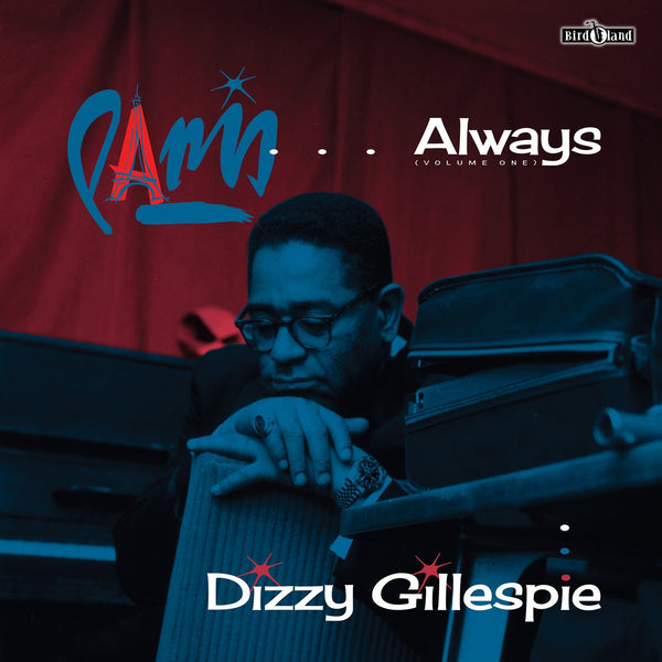 Dizzy Gillespie 'Paris ….Always (Volume One)' - Cargo Records UK
