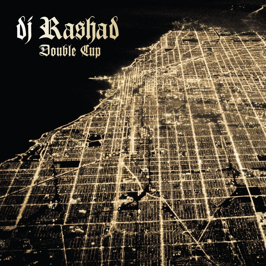 DJ Rashad 'Double Cup' - Cargo Records UK