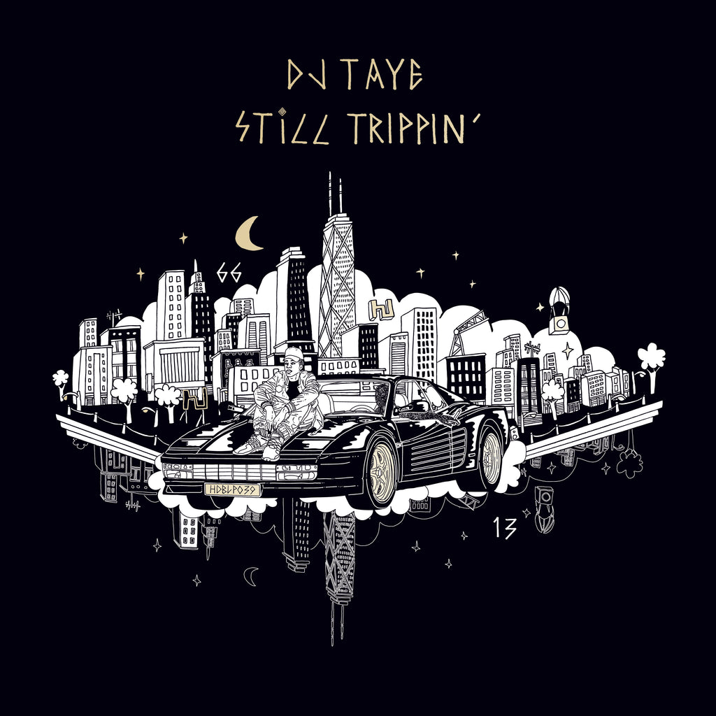 DJ Taye 'Still Trippin' - Cargo Records UK