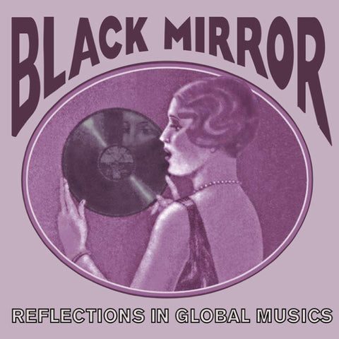 Various Artists 'Black Mirror: Reflections In Global Musics' - Cargo Records UK