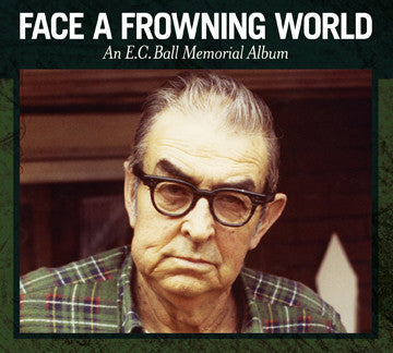 Various Artists 'Face A Frowning World-An E.C.Ball Memorial Album' - Cargo Records UK