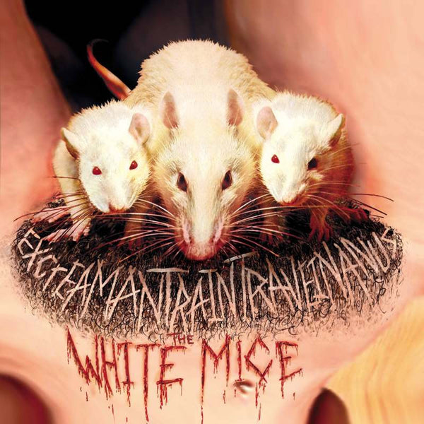 White Mice ‎'EXcreaMaNTRaINTRaVEINaNUS' - Cargo Records UK