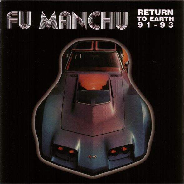 Fu Manchu 'Return To Earth 91 - 93' - Cargo Records UK