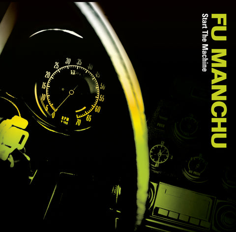 Fu Manchu 'Start The Machine' PRE-ORDER