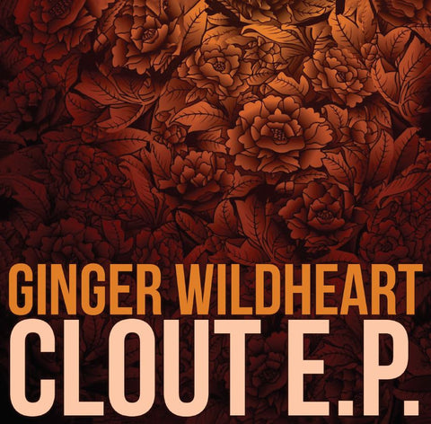 Ginger Wildheart 'Clout EP' - Cargo Records UK