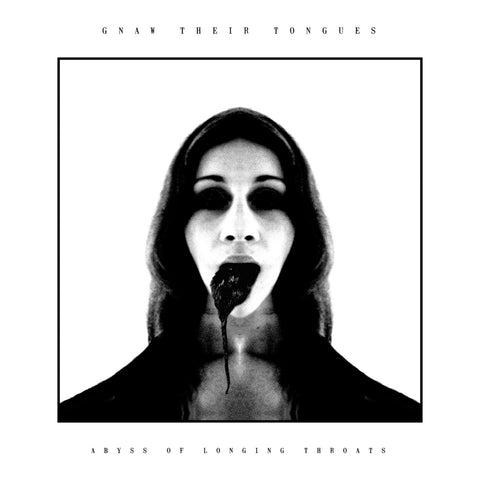 Gnaw Their Tongues 'Abyss of Longing Throats' - Cargo Records UK