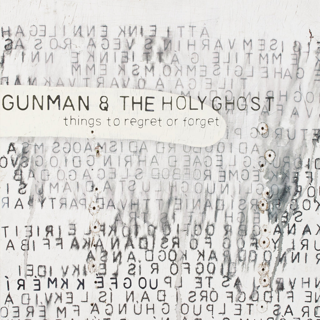 Gunman & The Holy Ghost 'Things To Regret Or Forget' - Cargo Records UK