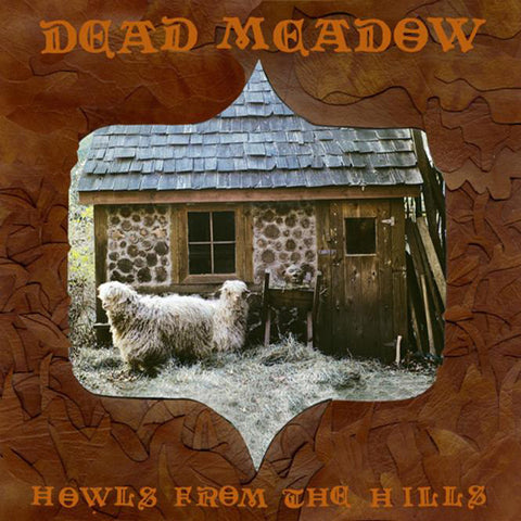Dead Meadow 'Howls From The Hills' - Cargo Records UK