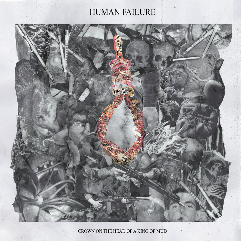 Human Failure 'Crown On The Head Of A King Of Mud' Vinyl 10