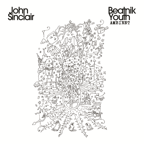 John Sinclair 'Beatnik Youth Ambient' Vinyl LP - Cargo Records UK