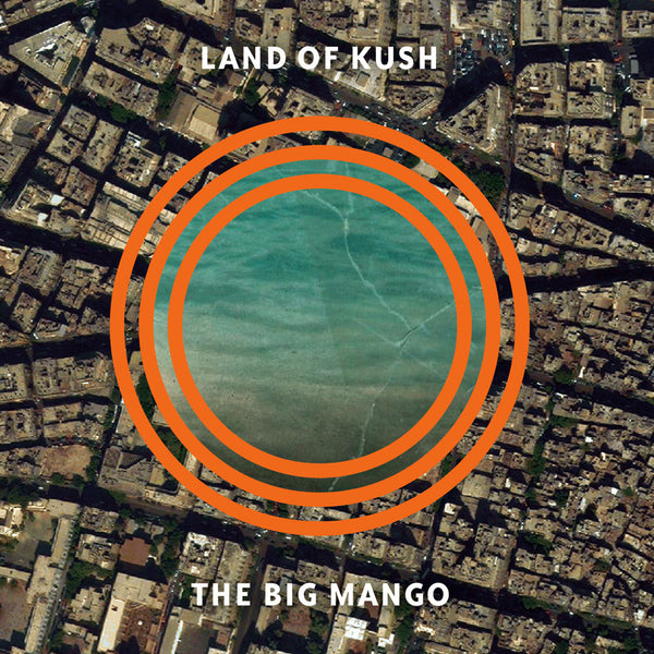 Land Of Kush 'The Big Mango' - Cargo Records UK