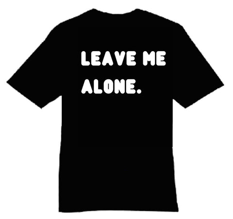 'Leave Me Alone' Shirt