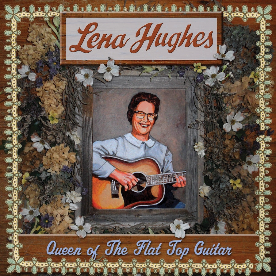 Lena Hughes 'Queen Of The Flat Top Guitar' - Cargo Records UK