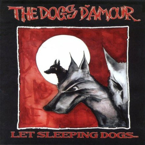 The Dogs D'Amour 'Let Sleeping Dogs...' - Cargo Records UK