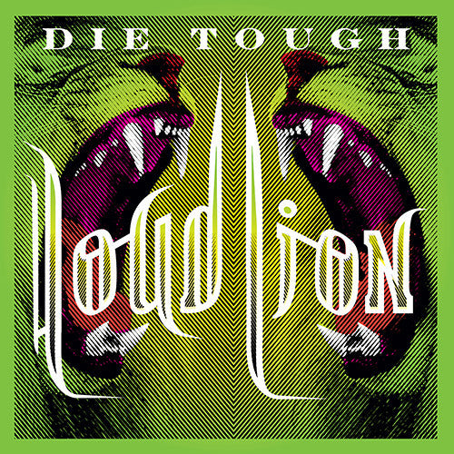 Loud Lion 'Die Tough' - Cargo Records UK