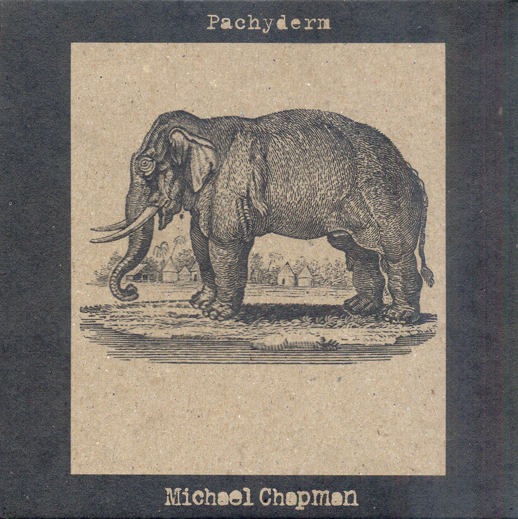 Michael Chapman 'Pachyderm' - Cargo Records UK