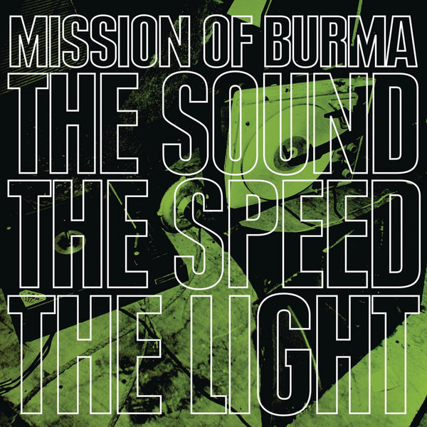 Mission Of Burma 'The Sound The Speed The Light' Vinyl LP