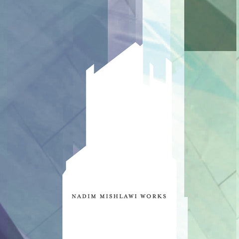 Nadim Mishlawi 'Works' - Cargo Records UK