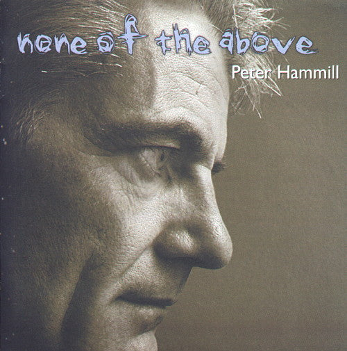 Peter Hammill 'None of the Above' - Cargo Records UK