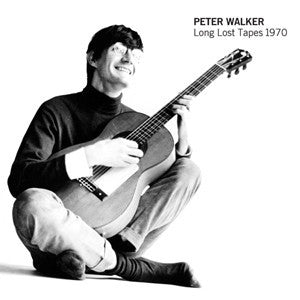 Peter Walker 'Long Lost Tapes 1970' - Cargo Records UK