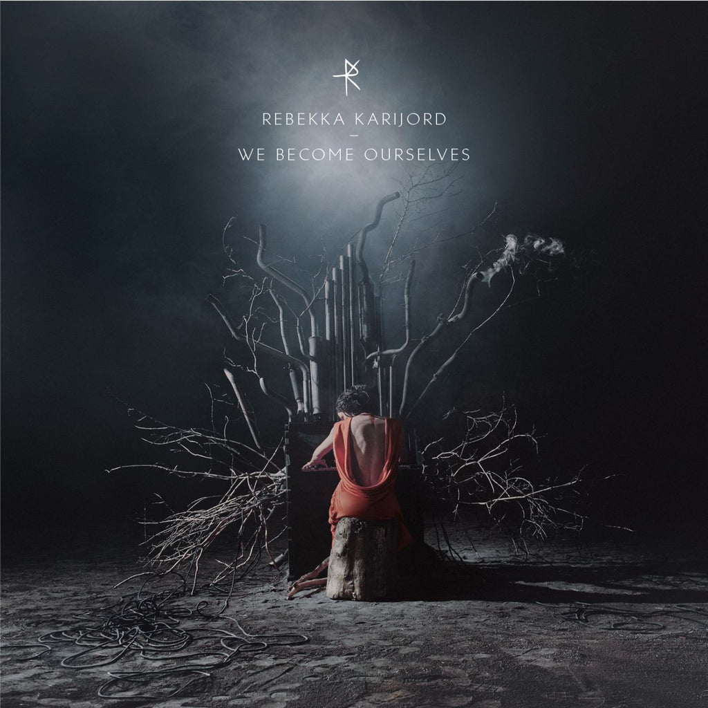 Rebekka Karijord 'We Become Ourselves' - Cargo Records UK